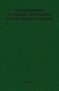 The Comparative Geography Of Palestine And The Sinaitic Peninsul