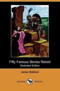 Fifty Famous Stories Retold (Illustrated Edition) (Dodo Press)