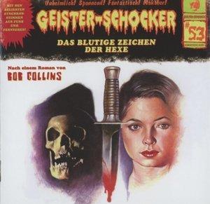 Geister-Schocker 53. Das blutige Zeichen der Hexe