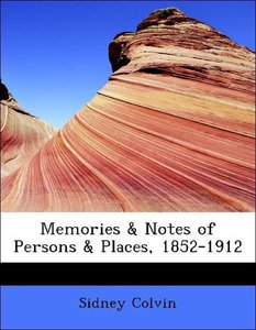 Memories & Notes of Persons & Places, 1852-1912
