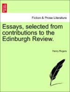Essays, selected from contributions to the Edinburgh Review. Vol