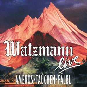 Watzmann Live