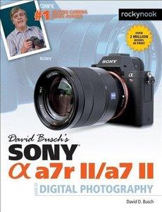 David Busch's Sony Alpha a7R II/a7 II Guide to Digital Photograp