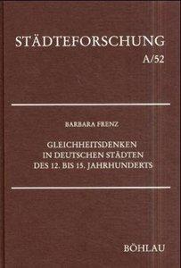 Gleichheitsdenken in deutschen Städten des 12. bis 15. Jahrhunde