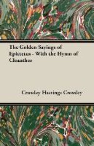 The Golden Sayings of Epictetus - With the Hymn of Cleanthes