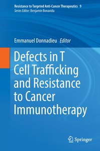 Defects in T Cell Trafficking and Resistance to Cancer Immunothe