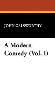 A Modern Comedy (Vol. I)