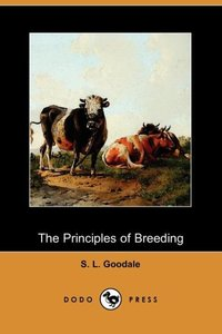 The Principles of Breeding; Or, Glimpses at the Physiological La