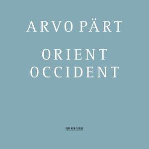 ARVO PÄRT/ORIENT&OCCIDENT