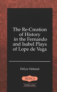 The Re-Creation of History in the Fernando and Isabel Plays of L