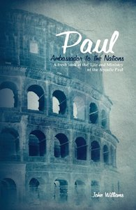 Paul: Ambassador to the Nations