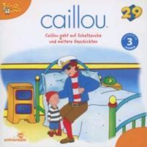 Caillou 29 - Caillou geht auf Schatzsuche und weitere Geschichte