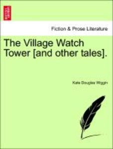 The Village Watch Tower [and other tales].