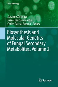 Biosynthesis and Molecular Genetics of Fungal Secondary Metaboli