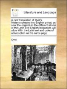 A new translation of Ovid's Metamorphoses into English prose, as