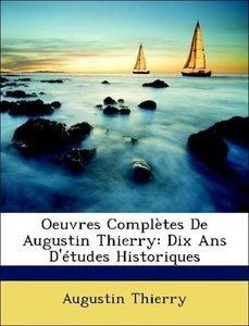 Oeuvres Complètes De Augustin Thierry: Dix Ans D'études Historiq