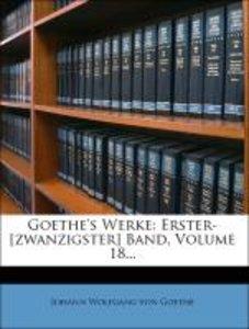 Goethe's Werke: achtzehnter Band