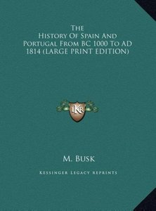 The History Of Spain And Portugal From BC 1000 To AD 1814 (LARGE
