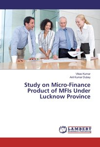Study on Micro-Finance Product of MFIs Under Lucknow Province