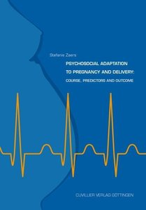 Psychosocial adaptation to pregnancy and delivery: Course, predi