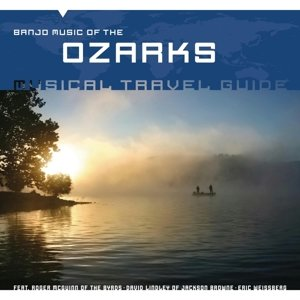 Musical Travel Guide: Banjo Music Of The Ozarks