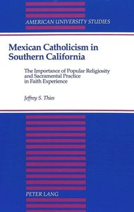 Mexican Catholicism in Southern California