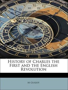 History of Charles the First and the English Revolution