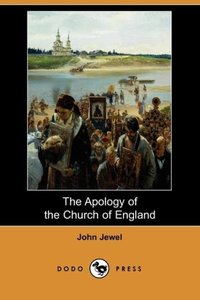 The Apology of the Church of England (Dodo Press)