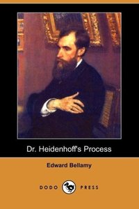 Dr. Heidenhoff's Process (Dodo Press)