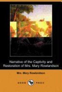 Narrative of the Captivity and Restoration of Mrs. Mary Rowlands