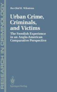 Urban Crime, Criminals, and Victims