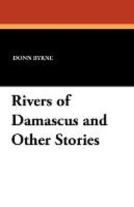 Rivers of Damascus and Other Stories