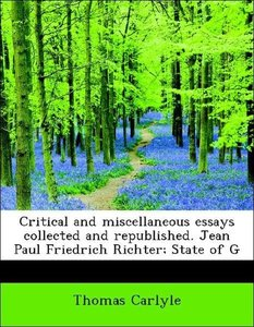 Critical and miscellaneous essays collected and republished. Jea