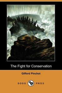 The Fight for Conservation (Dodo Press)