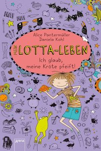 Mein Lotta-Leben 05 - Ich glaub, meine Kröte pfeift