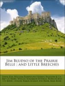 Jim Bludso of the Prairie Belle ; and Little Breeches