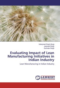Evaluating Impact of Lean Manufacturing Initiatives in Indian In