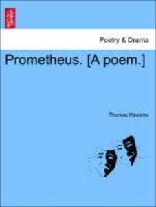 Prometheus. [A poem.]