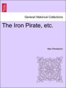 The Iron Pirate, etc.