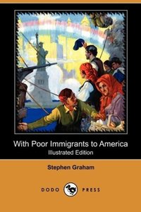 With Poor Immigrants to America (Illustrated Edition) (Dodo Pres
