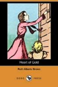 Heart of Gold (Dodo Press)