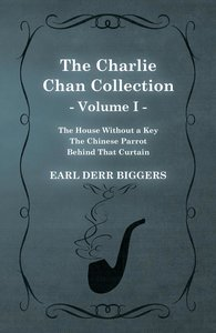 The Charlie Chan Collection - Volume I. (The House Without a Key