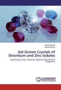 Gel Grown Crystals of Strontium and Zinc Iodates