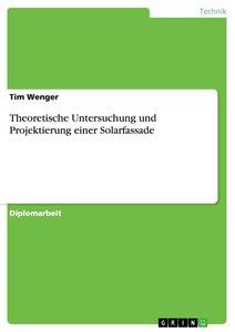 Theoretische Untersuchung und Projektierung einer Solarfassade