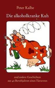 Die alkoholkranke Kuh