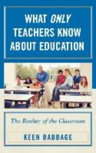 What Only Teachers Know about Education