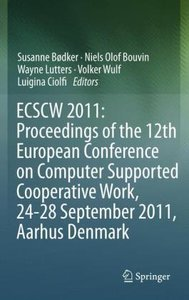 ECSCW 2011: Proceedings of the 12th European Conference on Compu