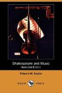 Shakespeare and Music (Illustrated Edition) (Dodo Press)