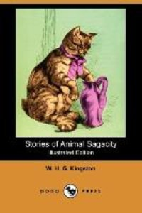 Stories of Animal Sagacity (Illustrated Edition) (Dodo Press)