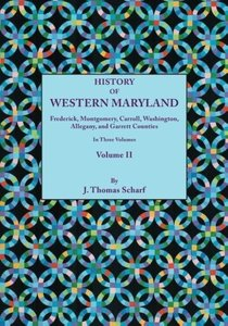 History of Western Maryland, Being a History of Frederick, Montg